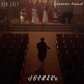 Play & Download Forever Bound (Jorgen Odegard Remix) by Von Grey | Napster