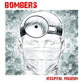 Play & Download Hospital Museum by Bombers | Napster