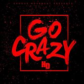 Play & Download Go Crazy by HD | Napster