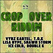 Play & Download Crop over Riddim by Various Artists | Napster