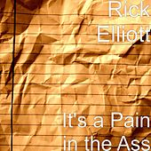 Play & Download It's a Pain in the Ass by Rick Elliott | Napster