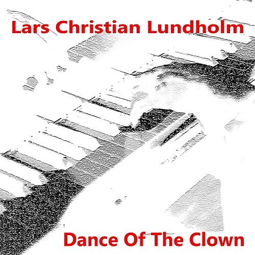 Dance of the Clown by Lars Christian Lundholm