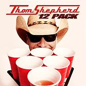 Play & Download 12 Pack by Thom Shepherd | Napster