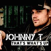 Play & Download That's What's Up by Johnny T. (2) | Napster