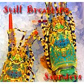 Play & Download Still Breathing by Saunders | Napster