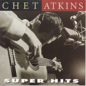 Play & Download Super Hits by Chet Atkins | Napster