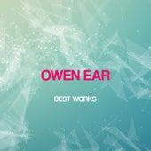 Play & Download Owen Ear Best Works by Owen Ear | Napster