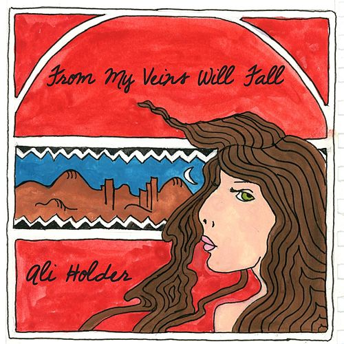 Play & Download From My Veins Will Fall by Ali Holder | Napster
