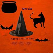 Play & Download Rapping With the Witch by Ann Dee | Napster