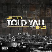 Told Yall (feat. B-Lo) by Jetta