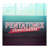 Cheerleader by Pentatonix