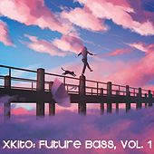 Play & Download xKito: Future Bass, Vol. 1 by Various Artists | Napster