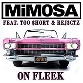Play & Download On Fleek (feat. Too Short & Rej3ctz) by Mimosa | Napster
