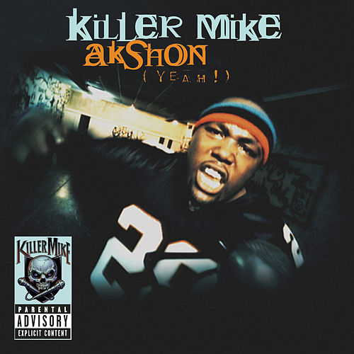 Play & Download AKshon (Yeah!) by Killer Mike | Napster