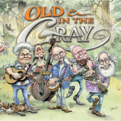 Play & Download Old & In The Gray by Old & In The Way | Napster