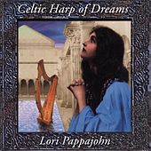 Celtic Harp Of Dreams by Lori Pappajohn