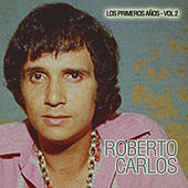 Play & Download Los Primeros Años, Vol. 2 by Roberto Carlos | Napster