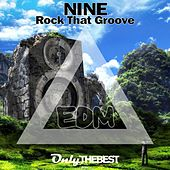 Play & Download Rock That Groove (EDM) by Nine | Napster