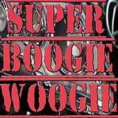 Super Boogie Woogie (Big Joe Turner, Ann Sue, Perry Como) by Various Artists