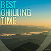 Play & Download Best Chilling Time by Various Artists | Napster