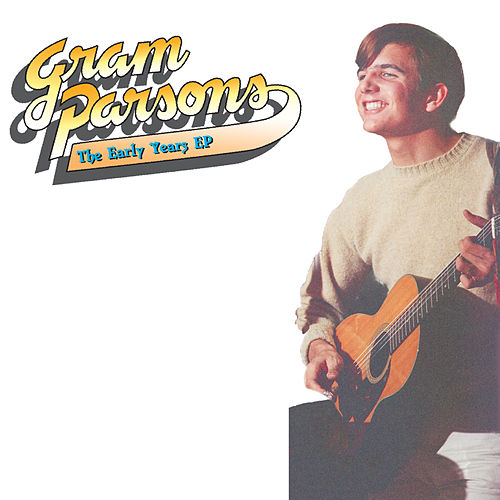 Gram Parsons: The Early Years EP by Gram Parsons