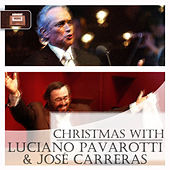 Play & Download Christmas with Luciano Pavarotti & José Carreras by Various Artists | Napster