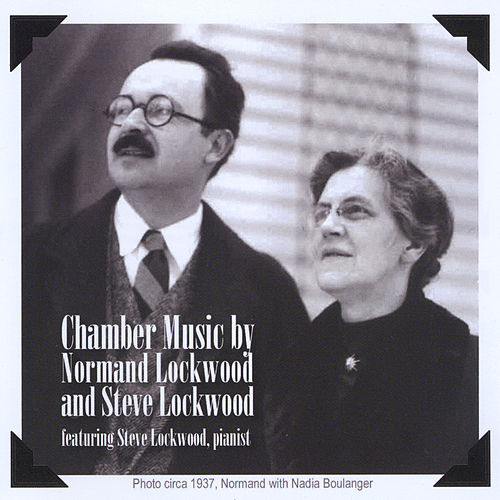 Chamber Music By Normand Lockwood and Steve Lockwood by Various Artists