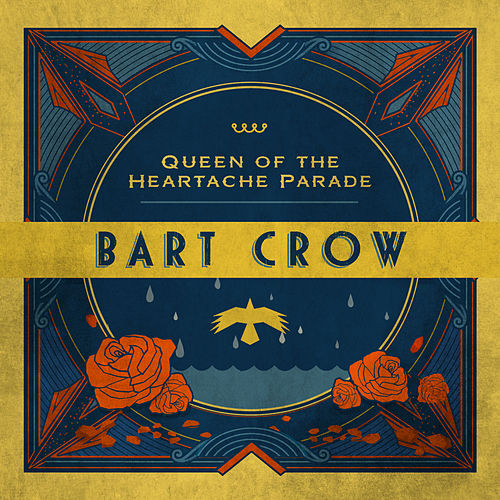 Play & Download Queen of the Heartache Parade by Bart Crow | Napster