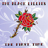 The First Time by The Black Lillies