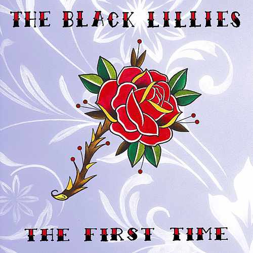 Play & Download The First Time by The Black Lillies | Napster