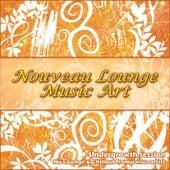 Nouveau Lounge Music Art (Undergrowth Session) by Various Artists