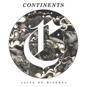 Play & Download Life of Misery by Continents | Napster