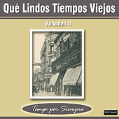 Play & Download Qué Lindos Tiempos Viejos, Vol. 4 by Various Artists | Napster