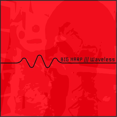 Play & Download Waveless by Big Harp | Napster