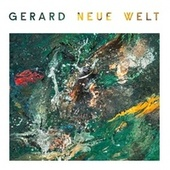 Play & Download Neue Welt by Gerard | Napster