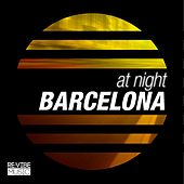 Play & Download At Night - Barcelona by Various Artists | Napster