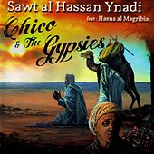 Sawt al Hassan Ynadi - Single by Chico and the Gypsies