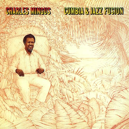 Cumbia & Jazz Fusion by Charles Mingus
