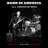 Born in America: All American Rock by Various Artists