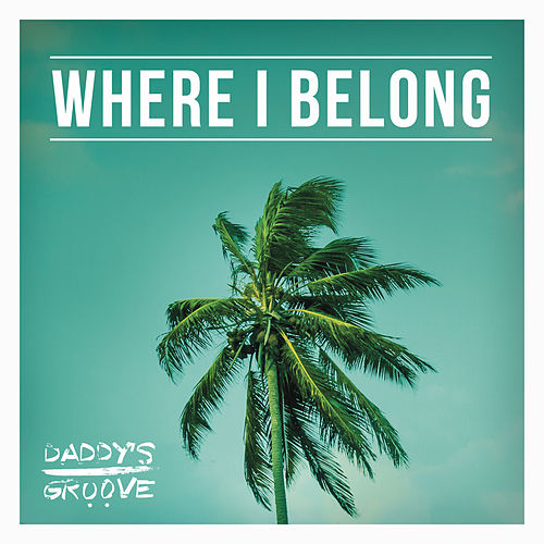 Where I Belong (Radio Edit) by Daddy's Groove