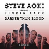 Darker Than Blood (Remixes) by Steve Aoki