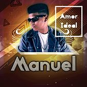 Play & Download Amor Ideal by Manuel | Napster
