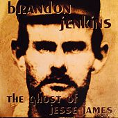 Play & Download The Ghost of Jesse James by Brandon Jenkins | Napster