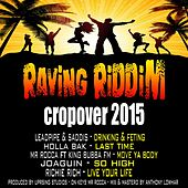 Play & Download Raving Riddim Cropover 2015 by Various Artists | Napster