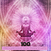 100 Progressive Goa Trance Hits by Various Artists