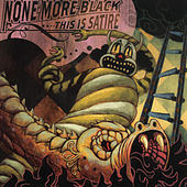 Play & Download This Is Satire by None More Black | Napster