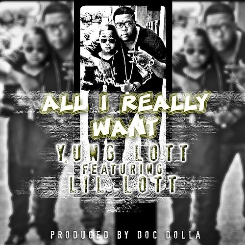 All I Really Want (feat. Lil Lott) by Yung Lott