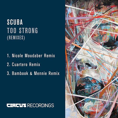 Too Strong (Remixes) by Scuba