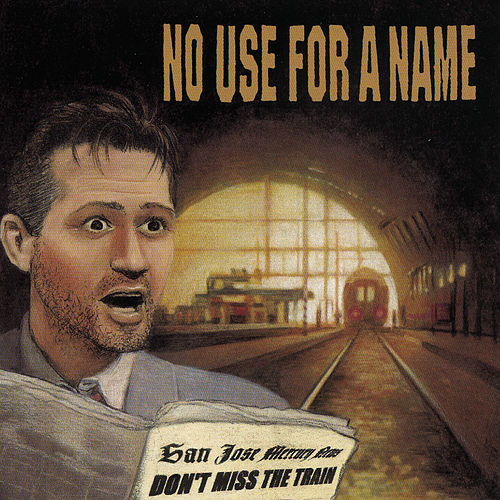 Play & Download Don't Miss the Train by No Use For A Name | Napster
