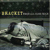 Play & Download When All Else Fails by Bracket | Napster